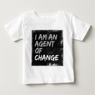 I Am An Agent of Change Baby T-Shirt