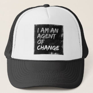 I Am An Agent of Change Trucker Hat