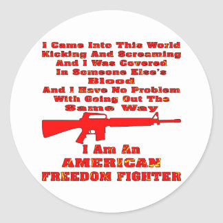 I Am An American Freedom Fighter Classic Round Sticker