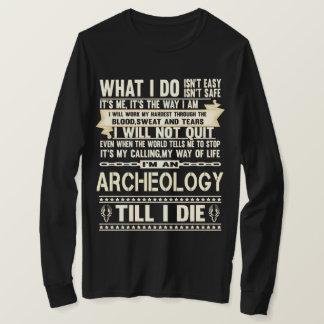 I Am An ARCHEOLOGY. Gift T-Shirt