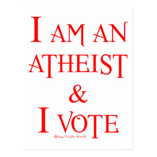 I am an atheist and I vote Postcard