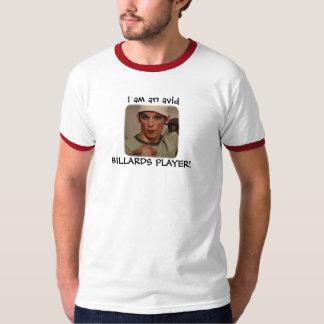 """""""I am an avid BILLARDS PLAYER!"""" T-Shirt"""
