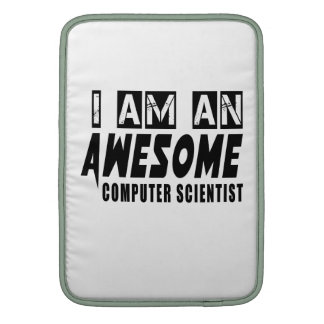 I am an Awesome COMPUTER SCIENTIST MacBook Sleeve