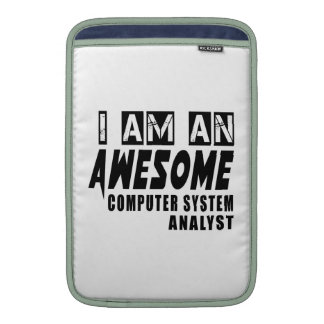 I am an Awesome Computer system analyst Sleeve For MacBook Air