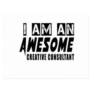 I am an Awesome CREATIVE CONSULTANT Postcard