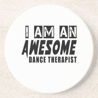 I am an Awesome DANCE THERAPY Drink Coasters