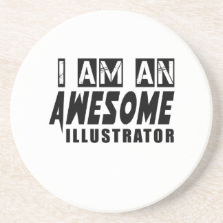 I am an Awesome ILLUSTRATOR. Beverage Coasters