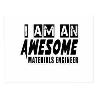 I am an Awesome MATERIALS ENGINEER. Postcard