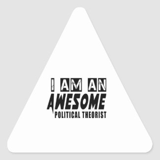 I AM AN AWESOME POLITICAL THEORIST TRIANGLE STICKER