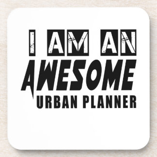 I AM AN AWESOME URBAN PLANNER BEVERAGE COASTERS