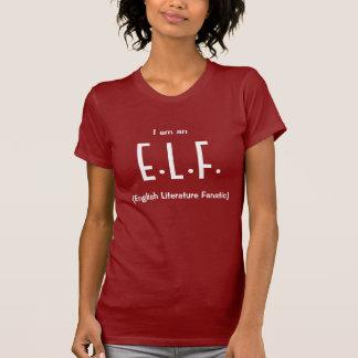 I am an E.L.F. (English Literature Fanatic) Tshirts