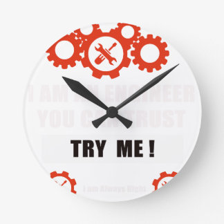 I am an engineer you can trust round clock