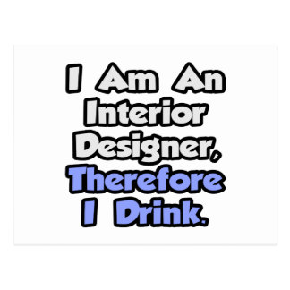 I Am An Interior Designer, Therefore I Drink Postcard