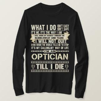 I Am An OPTICIAN. Gift T-Shirt