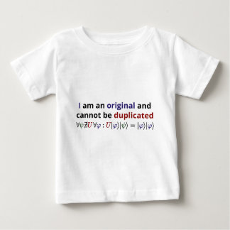 I am an original and cannot be duplicated baby T-Shirt