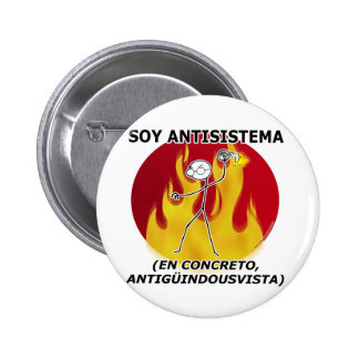 I am anti-system… 6 cm round badge