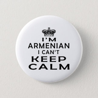I am Armenian I can't keep calm 6 Cm Round Badge
