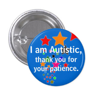 I am Autistic, thank you for your patience. Pins