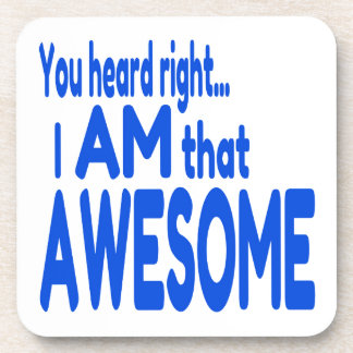 I am Awesome in Blue Beverage Coasters