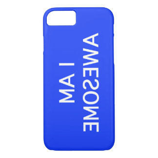 I am awesome - in the mirror iPhone 7 case