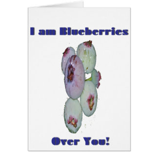 I am Blueberries Over You2 Card