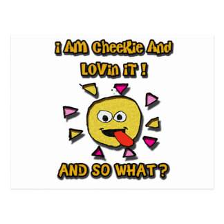 i am cheekie and lovin it postcard