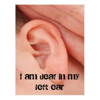 I Am Deaf in my Left Ear Postcard