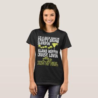 I Am Deck Dancin Fruity Drink Slurpin Kind Of Girl T-Shirt