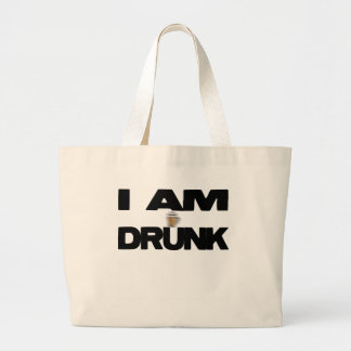 I Am Drunk Large Tote Bag