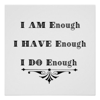 I Am Enough Abundance Affirmation Poster