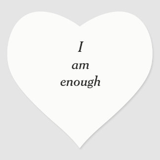I am enough heart sticker