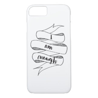 I am Enough Inspirational Quote iPhone 8/7 Case