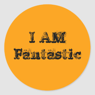 I Am Fantastic Classic Round Sticker