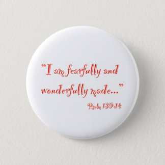 """I am fearfully and wonderfully made"" Button"