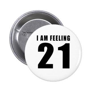 I Am Feeling 21 Birthday Designs 6 Cm Round Badge