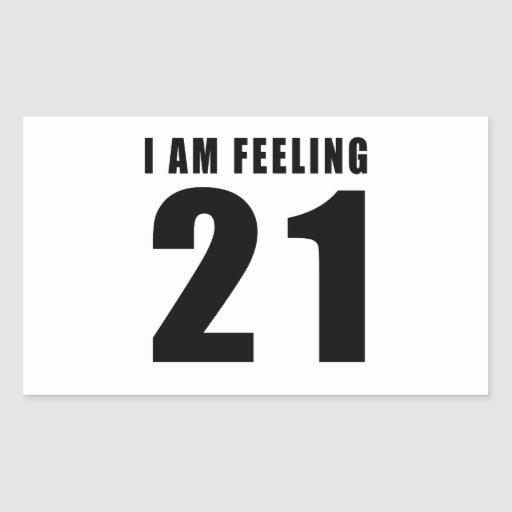 I Am Feeling 21 Birthday Designs Sticker