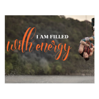 I Am Filled With Energy Postcard