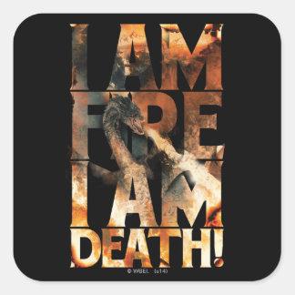 I Am Fire I Am Death! Square Sticker
