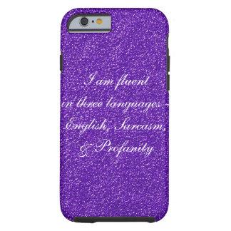 I am fluent in three languages iPhone 6 Case Tough iPhone 6 Case