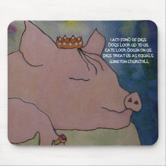 I AM FOND OF PIGS. WINSTON CHURCHILL - MOUSEPAD
