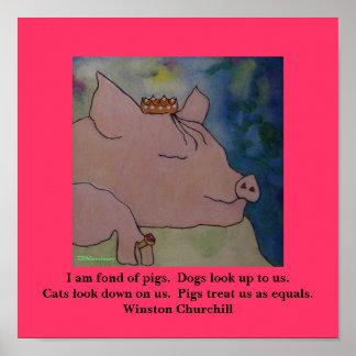 I am fond of pigs.   Winston Churchill Print