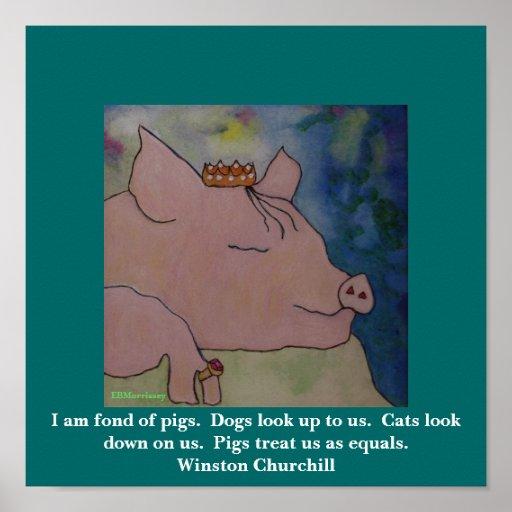 I am fond of pigs.   Winston Churchill Poster