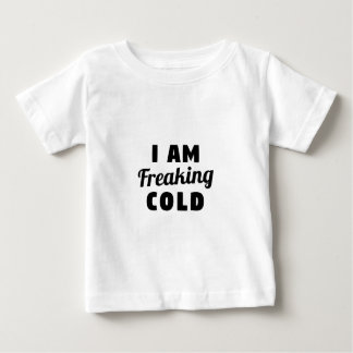 I Am Freaking Cold Baby T-Shirt