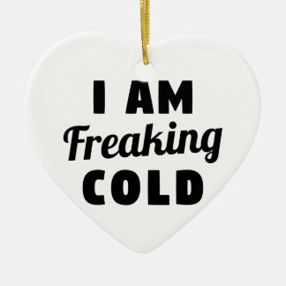 I Am Freaking Cold Ceramic Heart Decoration