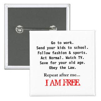 I AM FREE 15 CM SQUARE BADGE