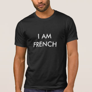 I AM FRENCH T-Shirt