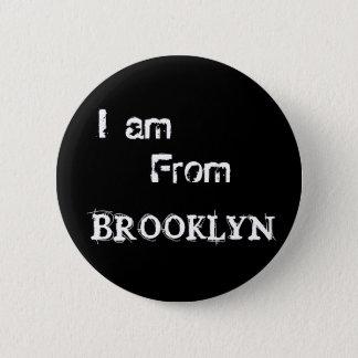 I am, From, BROOKLYN 6 Cm Round Badge