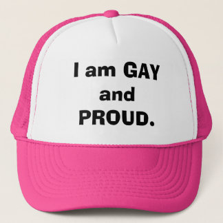 I am GAY and PROUD. Trucker Hat