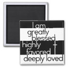 I am greatly blessed, highly favored, deeply loved magnet