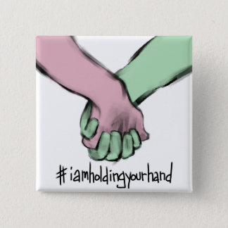 I Am Holding Your Hand by Dan Pinto 15 Cm Square Badge